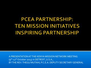 PCEA PARTNERSHIP:  TEN MISSION INITIATIVES INSPIRING PARTNERSHIP