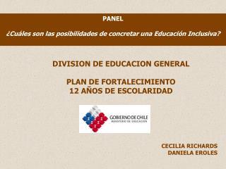 PANEL ¿Cuáles son las posibilidades de concretar una Educación Inclusiva?