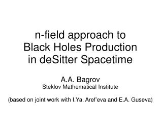 n-field approach to Black Holes Production in deSitter Spacetime