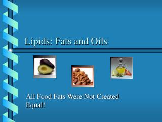 Lipids: Fats and Oils