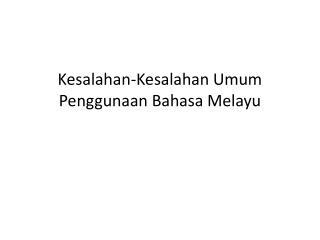 Kesalahan-Kesalahan Umum Penggunaan Bahasa Melayu