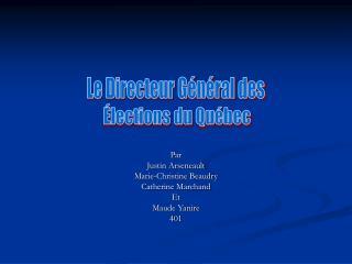 Par Justin Arseneault Marie-Christine Beaudry Catherine Marchand  Et Maude Yanire 401