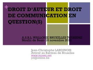 DROIT D ' AUTEUR ET DROIT DE COMMUNICATION EN QUESTION(S)