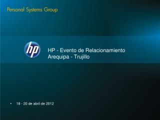 HP - Evento de Relacionamiento  Arequipa -  Trujillo