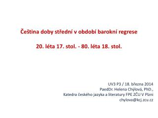 Čeština doby střední v období barokní regrese 20. léta 17. stol. - 80. léta 18. stol.