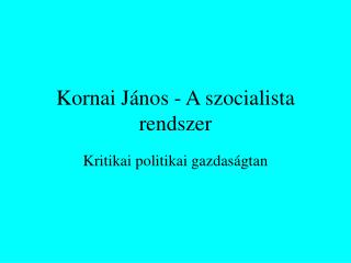 Kornai J�nos - A szocialista rendszer