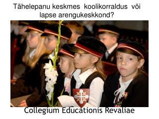 Tähelepanu keskmes  koolikorraldus  või lapse arengukeskkond?