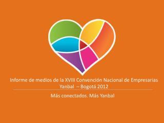 Informe de medios de la XVIII Convención Nacional de Empresarias Yanbal  – Bogotá 2012