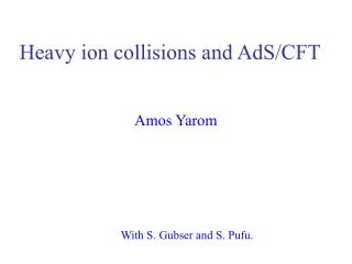 Heavy ion collisions and AdS/CFT