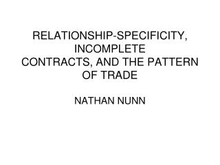 RELATIONSHIP-SPECIFICITY, INCOMPLETE CONTRACTS, AND THE PATTERN OF TRADE