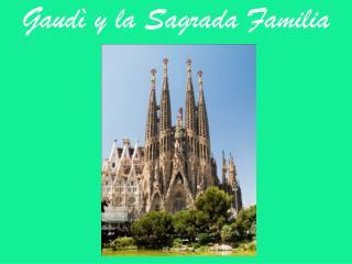 Gaudì y la Sagrada Familia