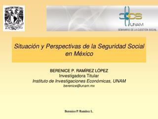 Situaci�n y Perspectivas de la Seguridad Social en M�xico