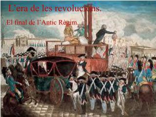 L'era de les revolucions.