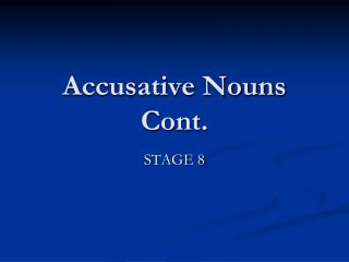 Accusative Nouns Cont.