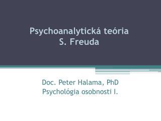 Psychoanalytická teória  S.  Freuda