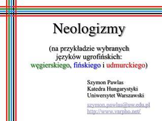 Szymon Pawlas Katedra Hungarystyki Uniwersytet Warszawski szymon.pawlas@uw.pl