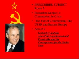 PRESCRIBED SUBJECT Route 2: Prescribed Subject 3: Communism in Crisis