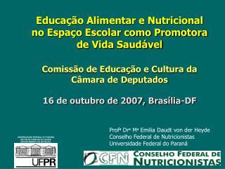 Prof a  Dr a  M a  Emilia Daudt von der Heyde Conselho Federal de Nutricionistas
