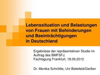 Ergebnisse der repräsentativen Studie im Auftrag des BMFSFJ, Fachtagung Frankfurt, 18.09.2012