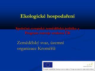 Společná evropská zemědělská politika a Program rozvoje venkova ČR