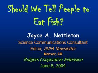 Should We Tell People to Eat Fish?