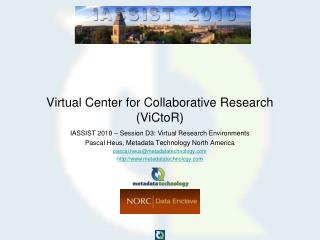 Virtual Center for Collaborative Research (ViCtoR)