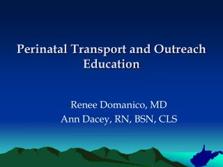 Perinatal Transport and Outreach Education