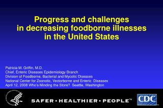 Progress and challenges  in decreasing foodborne illnesses  in the United States