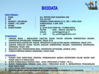 DATA PRIBADI : 1.NAMA:  Drs. TRIYONO BUDI SASONGKO, MSi 2.NIP:  010 164 049