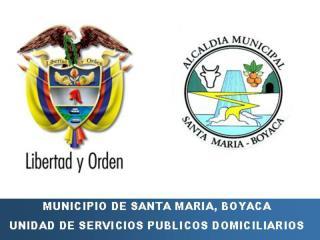 Municipio de Santa María, Boyacá Unidad  de Servicios Públicos Domiciliarios