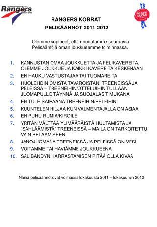 RANGERS KOBRAT  PELISÄÄNNÖT 2011-2012