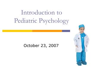 Introduction to  Pediatric Psychology