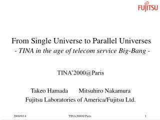 From Single Universe to Parallel Universes - TINA in the age of telecom service Big-Bang -