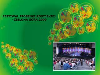 FESTIWAL PIOSENKI ROSYJSKIEJ - ZIELONA G�RA 2009