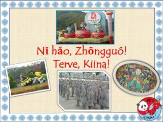 Nǐ hǎo, Zhōngguó!  Terve, Kiina!