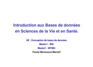 Introduction aux Bases de donn�es en Sciences de la Vie et en Sant�.