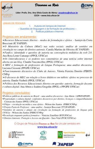Líder:  Profa . Dra. Ana Silvia Couto de Abreu-  anaabreu@ufscar.br CECH – leia.ufscar.br