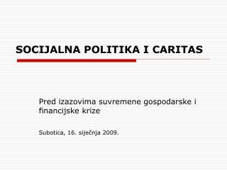 SOCIJALNA POLITIKA I CARITAS