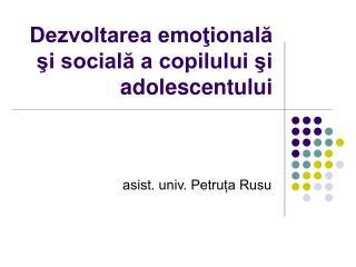 Dezvoltarea emoţională şi socială a copilului şi adolescentului
