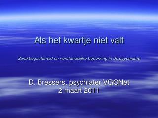 Als het kwartje niet valt  Zwakbegaafdheid en verstandelijke beperking in de psychiatrie