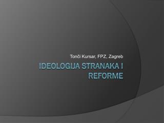 Ideologija Stranaka i reforme