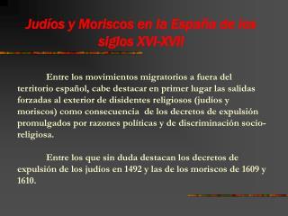 Judíos y Moriscos en la España de los siglos XVI-XVII