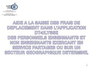 AIDE A LA SAISIE DES FRAIS DE DEPLACEMENT DANS L'APPLICATION  DT-ULYSSE