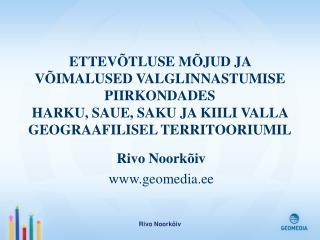 Rivo Noorkõiv geomedia.ee