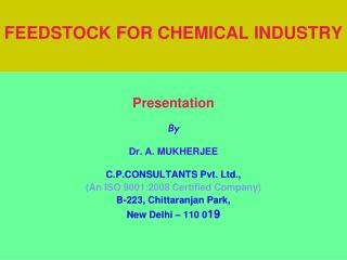 FEEDSTOCK FOR CHEMICAL INDUSTRY
