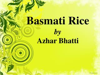 Basmati Rice by Azhar Bhatti