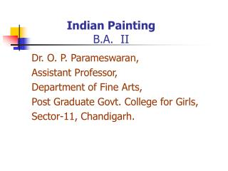 Dr. O. P. Parameswaran, Assistant Professor, Department of Fine Arts,
