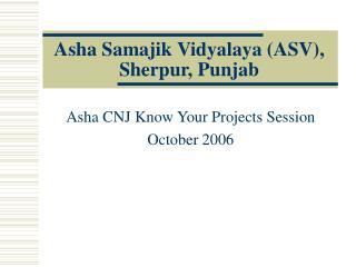 Asha Samajik Vidyalaya (ASV), Sherpur, Punjab