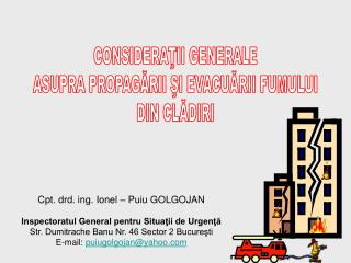 Cpt. drd. ing. Ionel – Puiu GOLGOJAN Inspectoratul General pentru Situaţii de Urgenţă