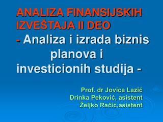 Prof. dr Jovica Lazić Drinka Peković, asistent Željko Račić,asistent